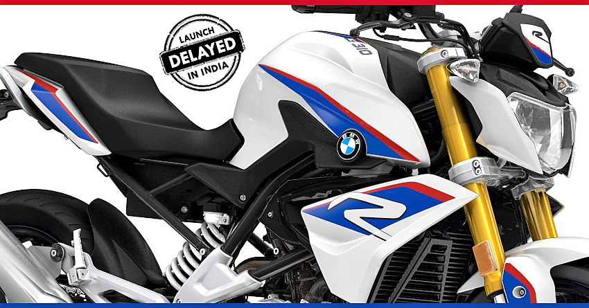 BMW G310R India Launch Delayed