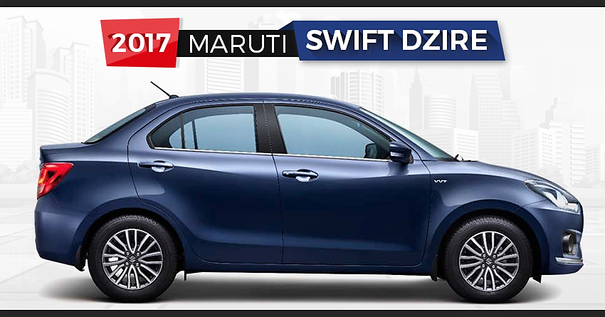 2017 Maruti Swift Dzire Sedan Officially Unveiled | Launch on May 16