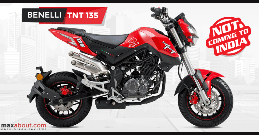 Benelli TNT 135 Launch Plans Dropped   Not Coming to India