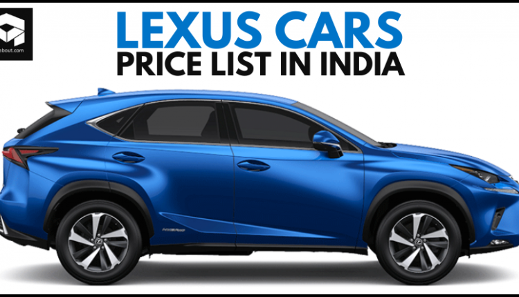 Latest Lexus Cars and SUVs Price List in India [Full Lineup]