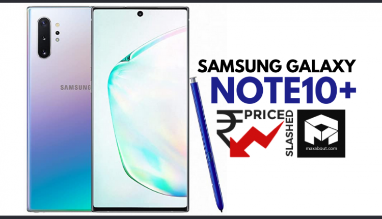 Samsung Galaxy Note10+ Price Dropped by INR 25,010