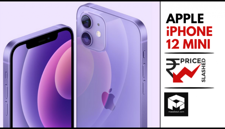 Apple iPhone 12 Mini Price Dropped by Rs 10,000 in India